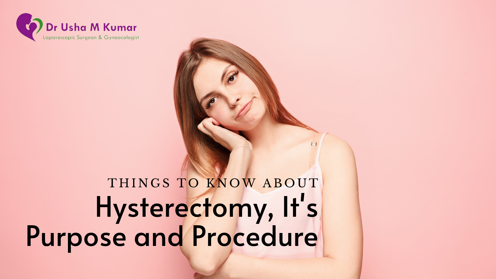 Hysterectomy, it's purpose and procedure